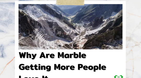 Why Are Marble Getting More People Love It?