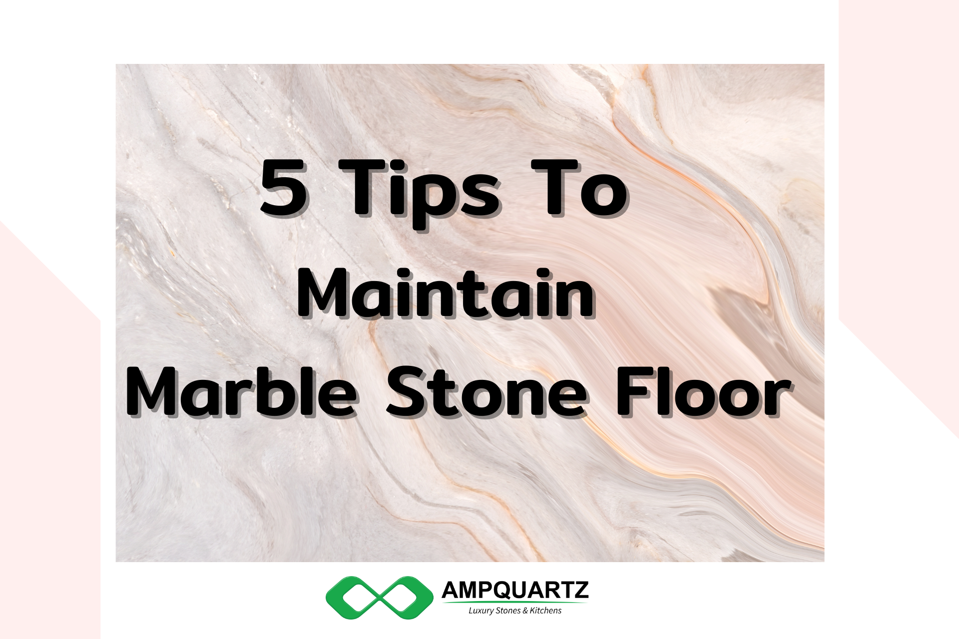 5 Tips To Maintain Marble Stone Floor